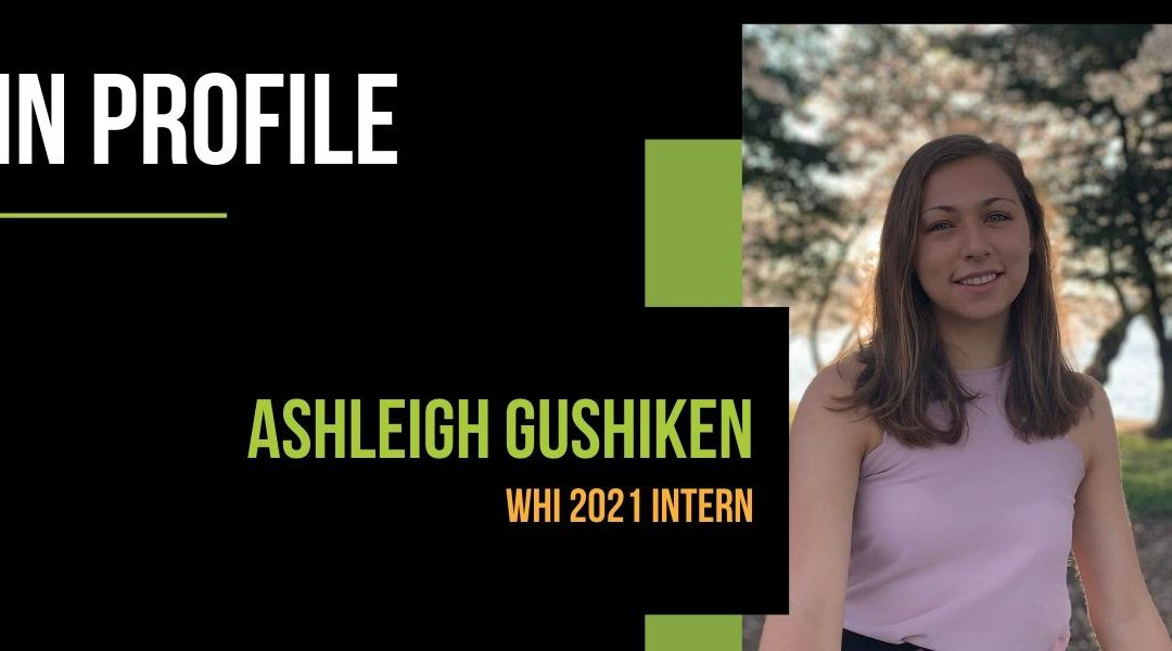 Summer 2021 Intern: Ashleigh Gushiken